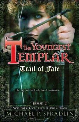 The Youngest Templar: Trail of Fate Bk. 2 by Michael P. Spradlin (2010,...
