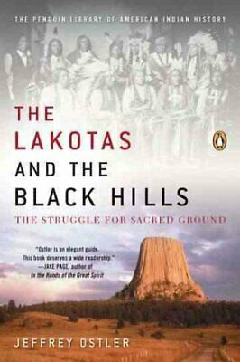 The Lakotas and the Black Hills : The Struggle for Sacred Ground by Jeffrey...