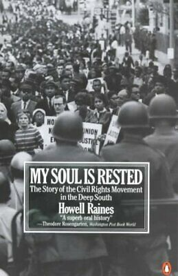 My Soul Is Rested : Movement Days in the Deep South Remembered by Howell...