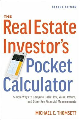 The Real Estate Investor's Pocket Calculator : Simple Ways to Compute Cash...