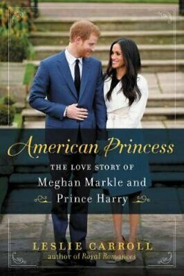 American Princess The Love Story of Meghan Markle and Prince Harry 9780062859457