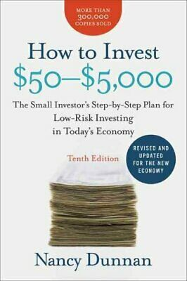 How to Invest $50-$5,000 : The Small Investor's Step-by-Step Plan for...