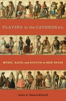 Currents in Latin American and Iberian Music: Playing in the Cathedral :...