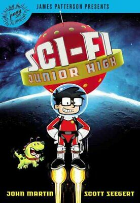 Sci-Fi Junior High: Sci-Fi Junior High by John Martin and Scott Seegert...