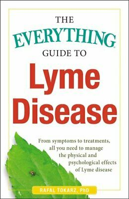 Everything®: The Everything Guide to Lyme Disease : From Symptoms to...