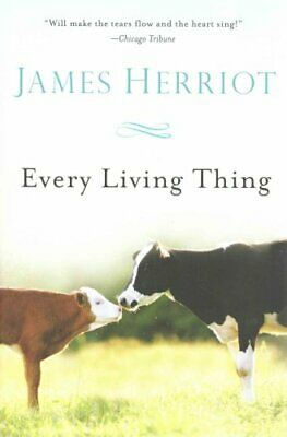 All Creatures Great and Small: Every Living Thing by James Herriot (2015,...