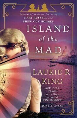 Island of the Mad : A Novel of Suspense Featuring Mary Russell and Sherlock...