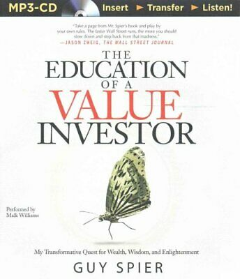 The Education of a Value Investor : My Transformative Quest for Wealth,...