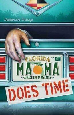 A Mace Bauer Mystery: Mama Does Time 1 by Deborah Sharp (2008, Paperback)