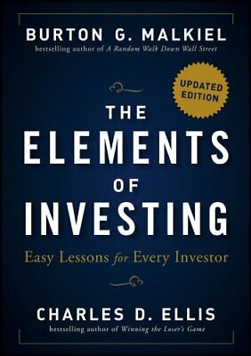 The Elements of Investing Easy Lessons for Every Investor 9781118484876