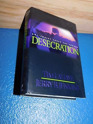 Desecration by Tim LaHaye HARDCOVER 1st First Edition LEFT BEHIND 084233226X