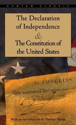 The Declaration of Independence and the Constitution of the United States...