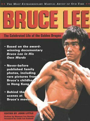 Bruce Lee : The Celebrated Life of the Golden Dragon (2016, Paperback)