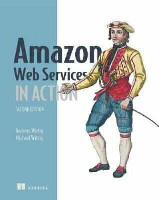 Amazon Web Services in Action, 2E by Michael Wittig 9781617295119