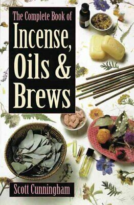 The Complete Book of Incense, Oils and Brews by Scott Cunningham 9780875421285