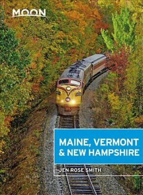 Moon Maine, Vermont & New Hampshire (First Edition) by Jen Smith 97816404946