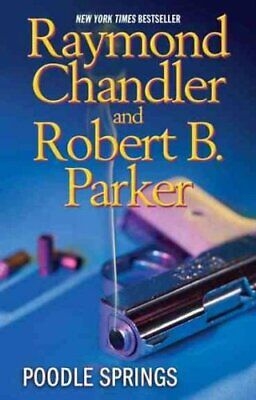 Poodle Springs by Raymond Chandler and Robert B. Parker (2010, Paperback)
