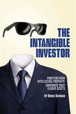 The Intangible Investor Profiting Intellectual Property Co by Berman Bruce