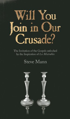 Will You Join in Our Crusade?: The Invitation of the Gospels unlocked by the Ins