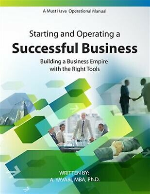 Starting Operating Successful Business Must Have Operati by Yavari Mba Ph D EA