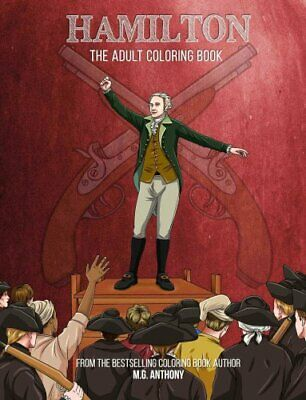 Hamilton The Adult Coloring Book by M. G. Anthony 9781682612255