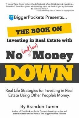 The Book on Investing in Real Estate with No (and Low) Money Do... 9780990711711