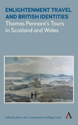 Enlightenment Travel and British Identities : Thomas Pennant's Tours of...