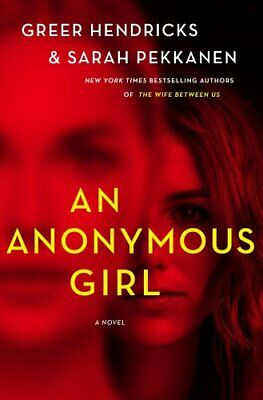 An Anonymous Girl by Greer Hendricks 9781250133731 (Hardback, 2019)
