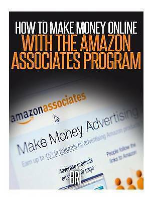 How to Make Money Online with the Amazon Associates Program by , Bri -Paperback