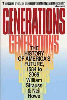 Generations : The History of America's Future, 1584 to 2069 by William...