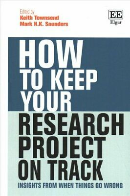 How to Keep Your Research Project on Track Insights from When T... 9781788974141
