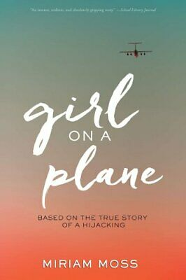 Girl on a Plane by Miriam Moss (2017, Paperback)