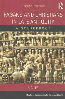Routledge Sourcebooks for the Ancient World: Pagans and Christians in Late...