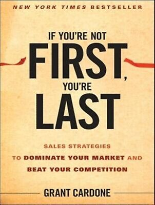 If You're Not First You're Last Sales Strategies Dominate Yo by Cardone CD-AUDIO