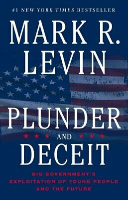 Plunder and Deceit by Mark R. Levin (2016, Paperback)