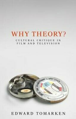 Why Theory? : Cultural Critique in Film and Television by Edward Tomarken...