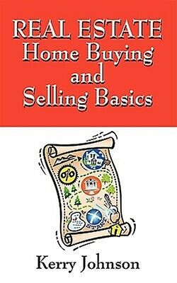 Real Estate Home Buying Selling Basics Right Questio by Johnson Kerry -Paperback