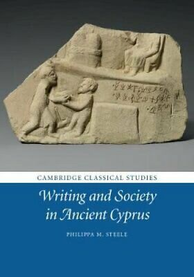 Cambridge Classical Studies: Writing and Society in Ancient Cyprus 9781107169678