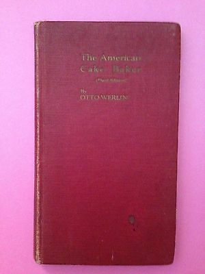Vintage,  The American Cake Baker (third edition) by Otto Werlin, 1915. Superb
