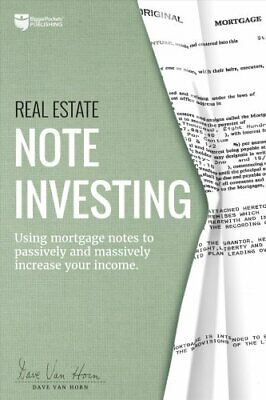 Real Estate Note Investing Using Mortgage Notes to Passively an... 9780997584776