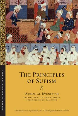Library of Arabic Literature: The Principles of Sufism by Aishah al-Bauniyyah...