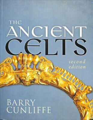 The Ancient Celts, Second Edition by Barry Cunliffe 9780198752936
