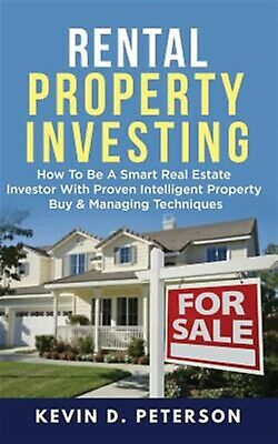 Rental Property Investing How Be Smart Real Estate Investor by Peterson Kevin D