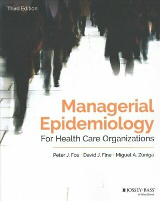 Managerial Epidemiology for Health Care Organizations 9781119398813