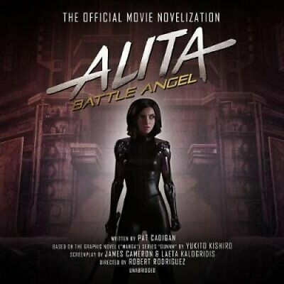 Alita: Battle Angel The Official Movie Novelization by Pat Cadigan 9781538534120