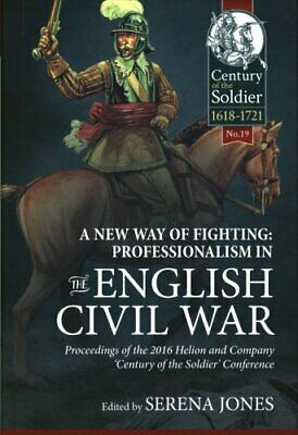 Century of the Soldier: A New Way of Fighting: Professionalism in the English...