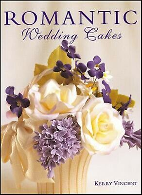 Romantic Wedding Cakes by Vincent, Kerry -Hcover