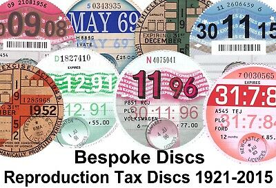 Replica / Reproduction Classic Vehicle Road Tax Disc 1921 - 2015 Vintage Bespoke
