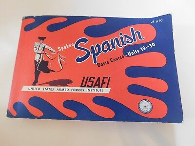 SPOKEN SPANISH BASIC Course Units 1-12 USAFI USED SOLD AS IS 1944
