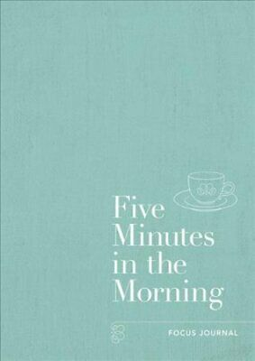 Five Minutes in the Morning A Focus Journal by Aster 9781912023127